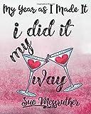I Did It My Way: Personal Memorandum Diary: Volume 2 (My Year as I Made It)