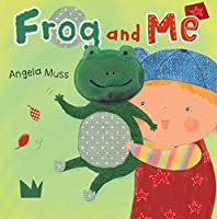 Frog and Me! (...and Me)