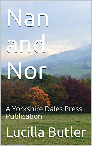 Nan and Nor: A Yorkshire Dales Press Publication (English Edition)