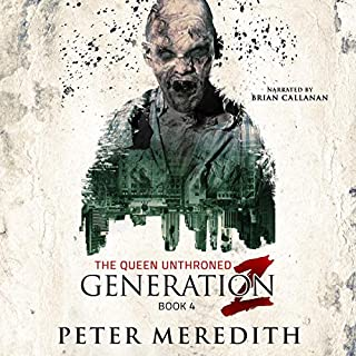 Generation Z: The Queen Unthroned                   By:                                                                                                                                 Peter Meredith                               Narrated by:                                                                                                                                 Brian Callanan                      Length: 19 hrs and 31 mins     59 ratings     Overall 4.8