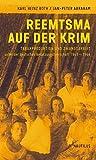 Reemtsma auf der Krim: Tabakproduktion und Zwangsarbeit unter der deutschen Besatzungsherrschaft 1941-1944 - Karl Heinz Roth