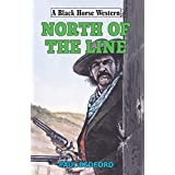 North of the Line (Black Horse Western) (English Edition)