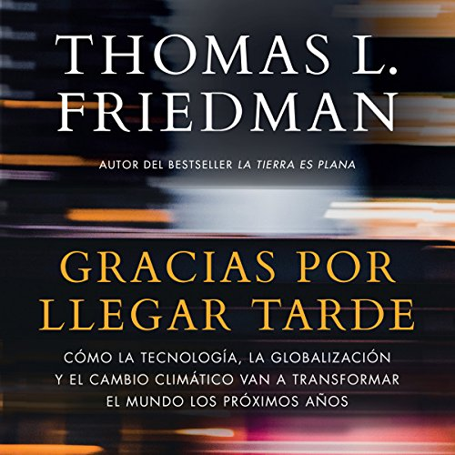 Gracias por llegar tarde [Thank You for Being Late] audiobook cover art