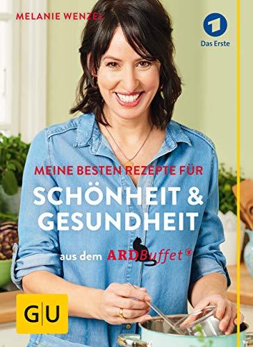 ARD-Buffet: Meine besten Rezepte für Schönheit und Gesundheit (GU Einzeltitel Gesundheit/Alternativheilkunde) (German Edition)