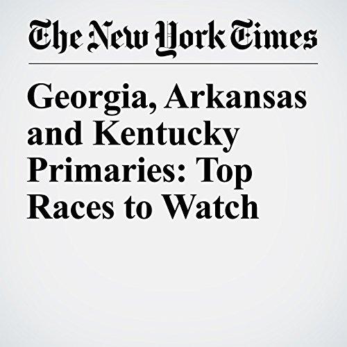 Georgia, Arkansas and Kentucky Primaries: Top Races to Watch copertina