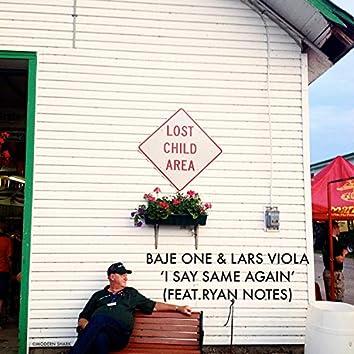 I Say Same Again (feat. Lars Viola & Ryan Notes)