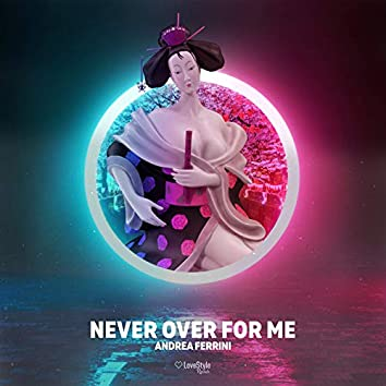 Never Over for Me