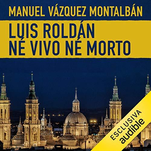 Luis Roldán né vivo né morto copertina