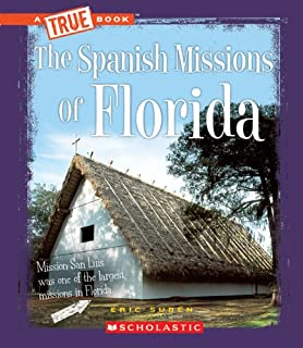 The Spanish Missions of Florida