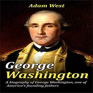 George Washington: A Biography of George Washington, One of America's Founding Fathers audiobook cover art