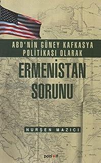 ABD'nin Güney Kafkasya Politikası olarak Ermenistan Sorunu