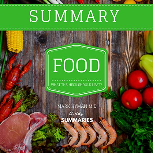 Summary: Food: What the Heck Should I Eat? by Dr. Mark Hyman Audiobook By Quality Summaries cover art