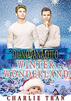 Donovan & Otto: An Omegaverse Mpreg Romance (Winter Wonderland Book 2) by [Charlie Tran]