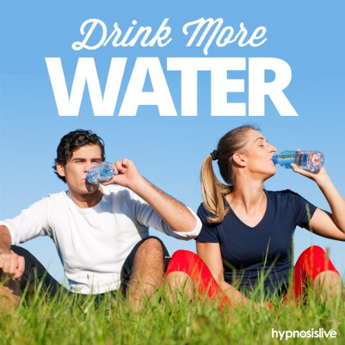 Drink More Water Hypnosis audiobook cover art