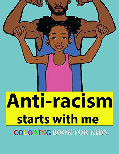 Anti-racism starts with me: coloring activity book for kids (Anti-Racist Children's Books)