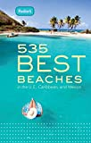 Fodor's 535 Best Beaches, 1st Edition (Full-color Travel Guide)