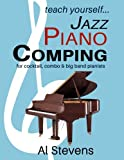 teach yoursefl... Jazz Piano Comping: for cocktail, combo and big band pianists