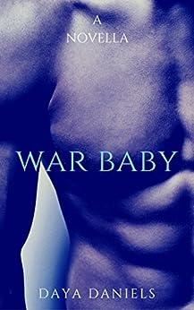 War Baby: A M/M Romance Novella by [Daya Daniels]