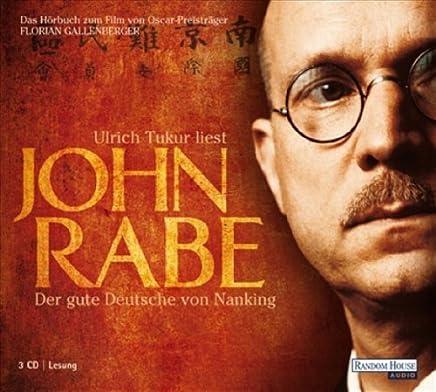 John Rabe - Der gute Deutsche von Nanking - von John Rabe (2009) Audio CD