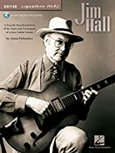 Jim Hall: A Step-by-Step Breakdown of the Styles and Techniques of a Jazz Guitar Genius (Guitar Signature Licks)
