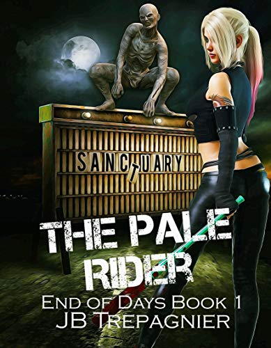 The Pale Rider: A Zombie Apocalypse Paranormal Reverse Harem Romance (End of Days Book 1)