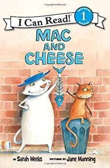 Mac and Cheese (I Can Read Level 1) by [Sarah Weeks, Jane Manning]