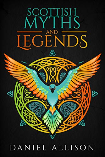 Scottish Myths & Legends (Celtic Myths & Legends Retold)