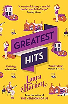 Greatest Hits: From the bestselling author of The Versions of Us by [Laura Barnett]
