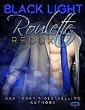 Black Light: Roulette Redux (Black Light Series Book 7)