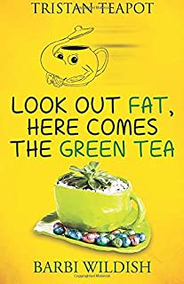 Look Out Fat, Here Comes The Green Tea: Tristan Teapot Series: Volume 3