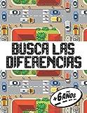 Busca las diferencias + 6 años: Encuentra las Diferencias   Busca y Encuentra   Libro de Actividades Niños 6 Años   Libro de Juegos en Casa   Juego de ... Niños   Rompecabezas para Niños de 6 Años