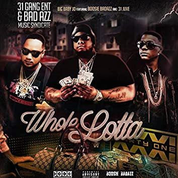 Whole Lotta (feat. Boosie Badazz & 31 Juvy)