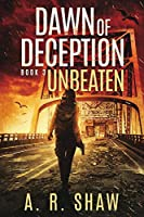 Unbeaten: A Post-Apocalyptic Thriller (Dawn of Deception)