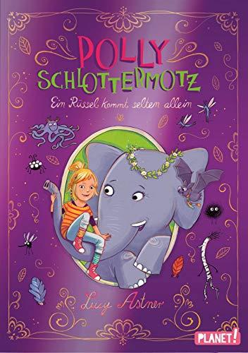 Ein Rüssel kommt selten allein (2) (Polly Schlottermotz, Band 2)