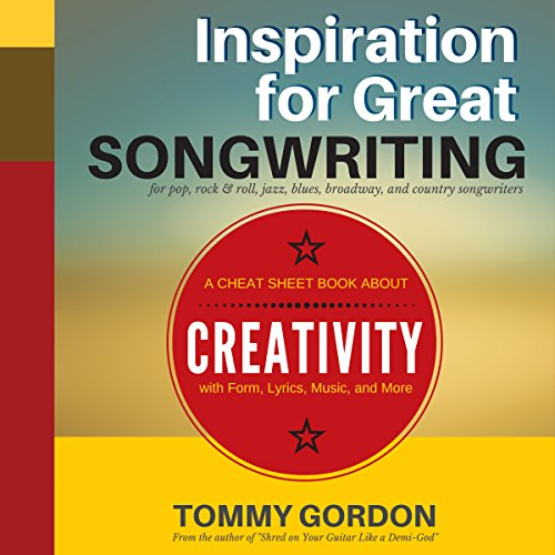 Inspiration for Great Songwriting: For Pop, Rock & Roll, Jazz, Blues, Broadway, and Country Songwriters cover art