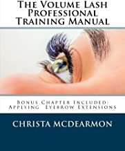 The Volume Lash Extension  Professional Training Manual: Taking The Next Step In Your Lash Extension Career