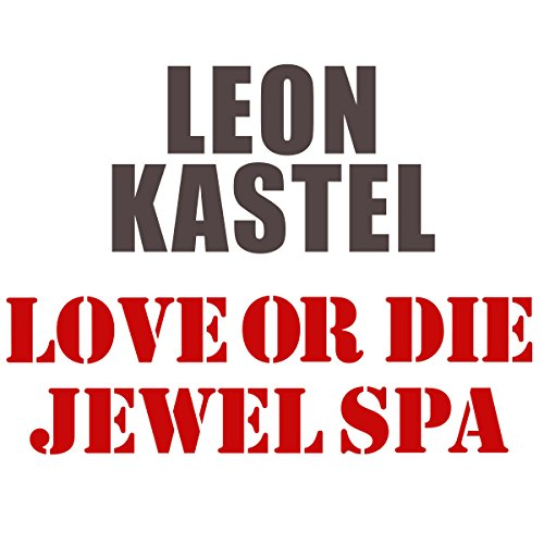 Love or Die Jewel Spa     Impact, Book 1              Written by:                                                                                                                                 Leon Kastel                               Narrated by:                                                                                                                                 Richard Henzel                      Length: 1 hr and 23 mins     Not rated yet     Overall 0.0