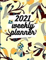 2021 Weekly Planner: Schedule Organizer, January to December 2021, Calendar, 8.5x11 inch
