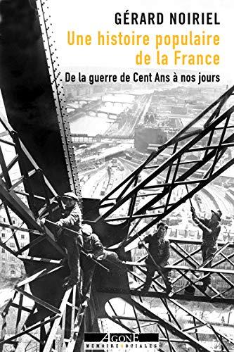 Une histoire populaire de la France: De la guerre de Cent Ans à nos jours (Mémoires sociales)