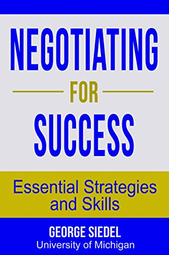 Book: Negotiating for Success - Essential Strategies and Skills by George Siedel