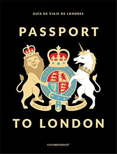 Passport to London: Guía de viaje de Londres (Superbritáni