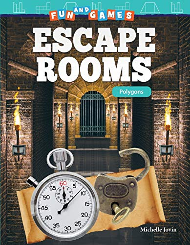 Fun and Games: Escape Rooms: Polygons (Mathematics in the Real World)