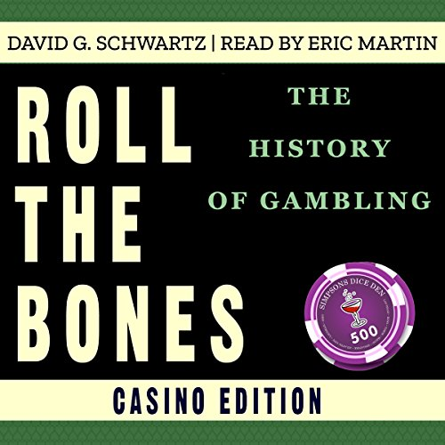 Roll The Bones: The History of Gambling (Casino Edition) audiobook cover art