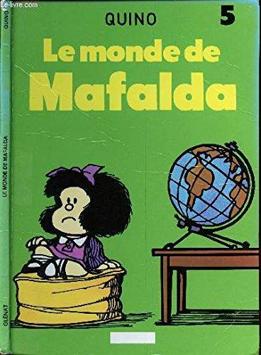 MAFALDA - TOME 5 : LE MONDE DE MAFALDA.