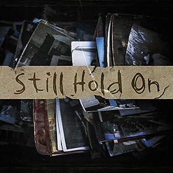 Still Hold On