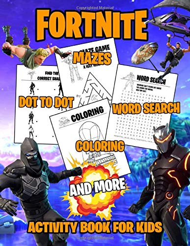 Fortnite Activity Book for Kids: Amazing Activity book For Fortniters: Matching, Draw, Word Scramble, Odd one Out, Find Hidden Objects, Complete picture, Search words, Coloring, Crossword puzzles
