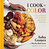I Cook in Color: Bright Flavors from My Kitchen, and Around the World
