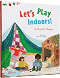 Let's Play Indoors!: Fun Crafts for Children