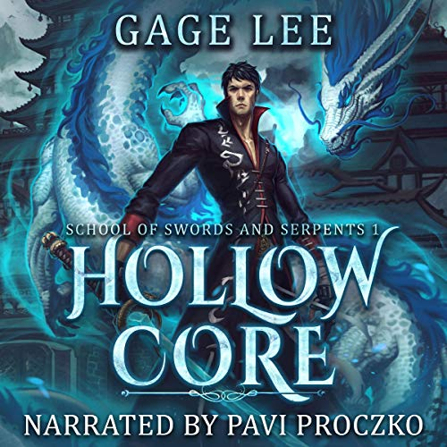 Hollow Core: School of Swords and Serpents, Book 1