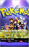 Pokemon GBA System Cheats for PC (English Edition)